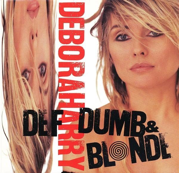 Deborah Harry - Def, Dumb & Blonde