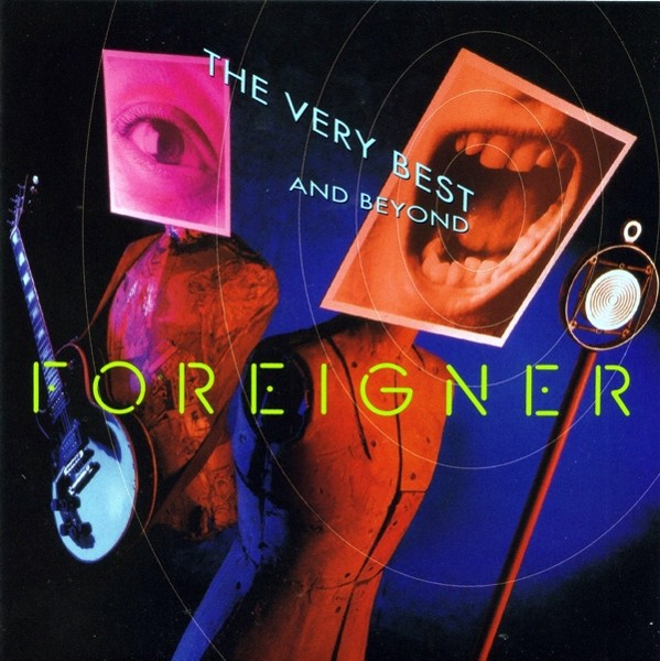 Foreigner - The Very Best and Beyond
