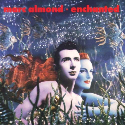 Marc Almond ‎– Enchanted