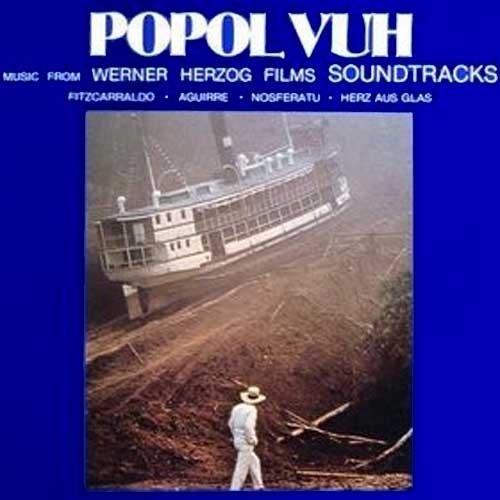 Popol Vuh – Music From Werner Herzog Films: Fitzcarraldo-Aguirre-Nosferatu-Herz Aus Glas