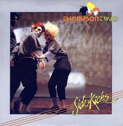 Thompson Twins ‎– Side Kicks
