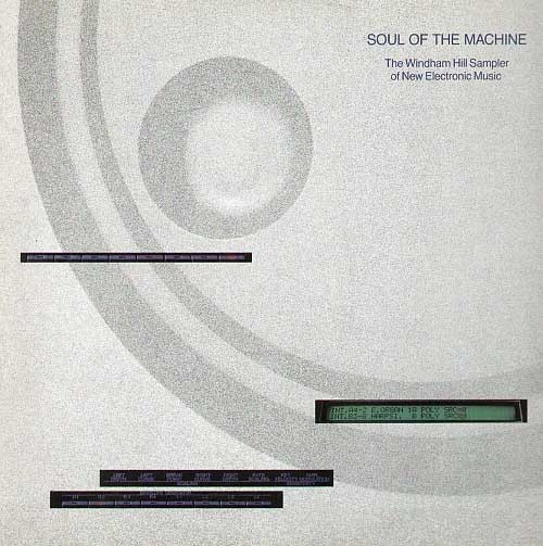 Vari ‎– Soul Of The Machine - The Windham Hill Sampler Of New Electronic Music