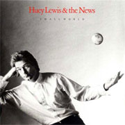 Huey-Lewis-and-The-News–Small World