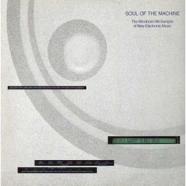 Vari – Soul Of The Machine - The Windham Hill Sampler Of New Electronic Music