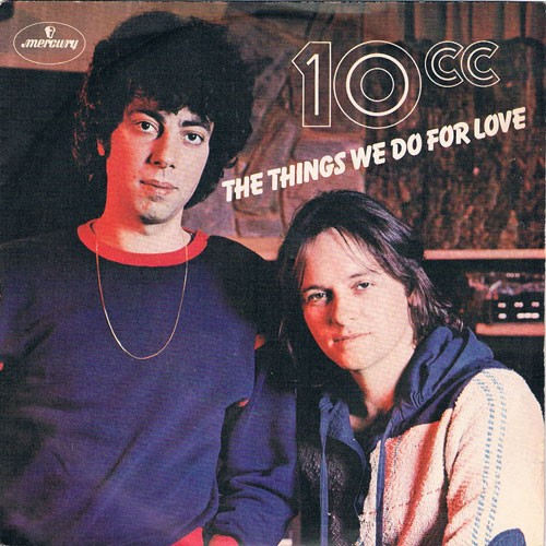 10cc – The Things We Do For Love