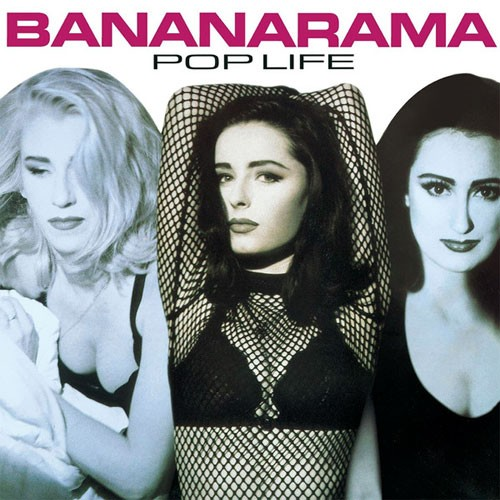 Bananarama ‎– Pop Life