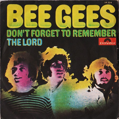 Bee Gees ‎– Don't Forget To Remember