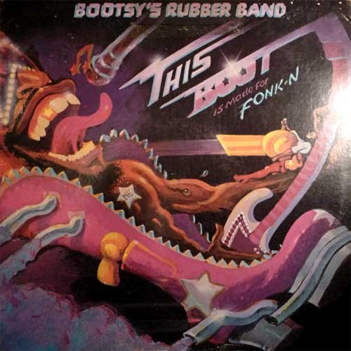 Bootsy's Rubber Band – This Boot Is Made For Fonk-n