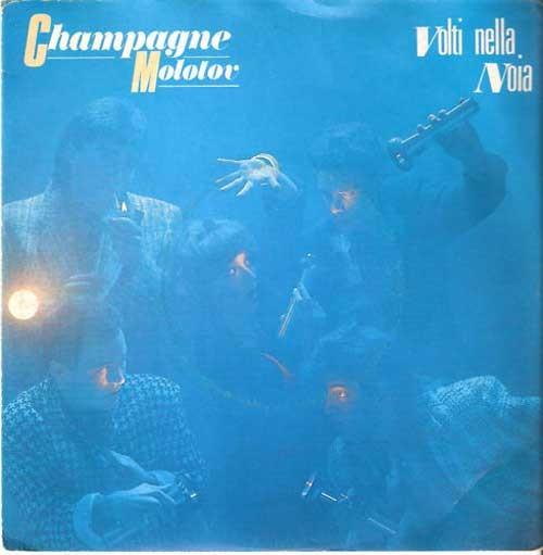 Champagne Molotov – Volti Nella Noia