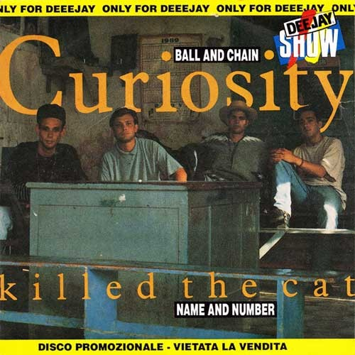 Curiosity Killed The Cat ‎– Ball And Chain