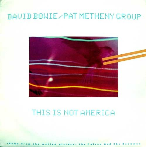 David Bowie / Pat Metheny Group – This Is Not America