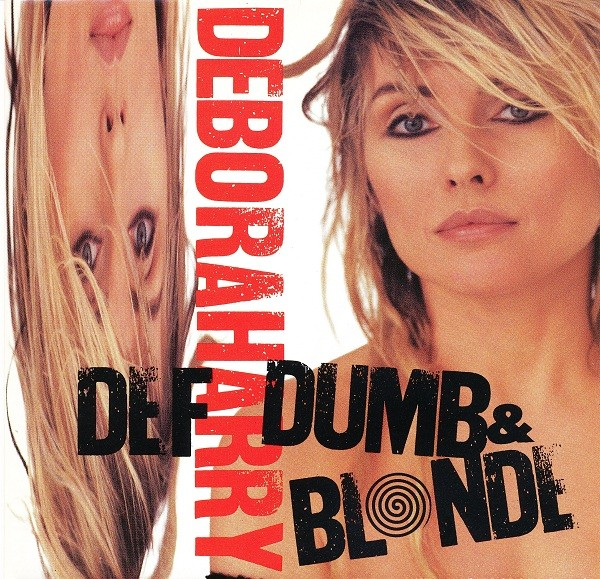 Deborah Harry - Def, Dumb & Blonde