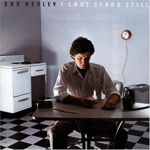 Don Henley ‎– I Can't Stand Still