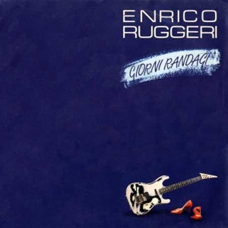 Enrico Ruggeri - Giorni randagi