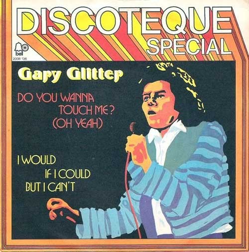 Gary Glitter – Do You Wanna Touch Me? (Oh Yeah)