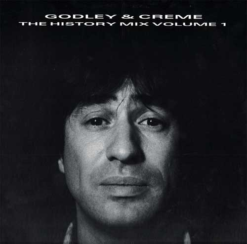 Godley and Creme ‎– The History Mix Volume 1