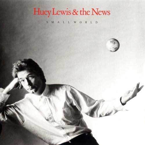 Huey Lewis & The News ‎– Small World