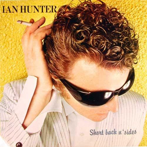 Ian Hunter – Short Back N' Sides
