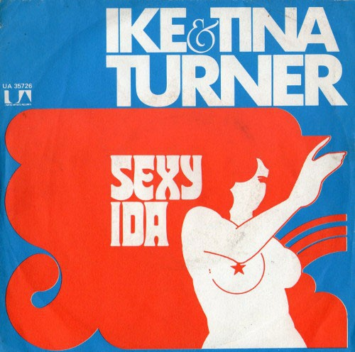 Ike and Tina Turner – Sexy Ida