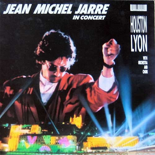 Jean-Michel Jarre ‎– In Concert Houston / Lyon