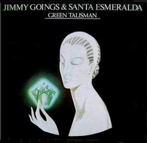 Jimmy Goings and Santa Esmeralda – Green Talisman