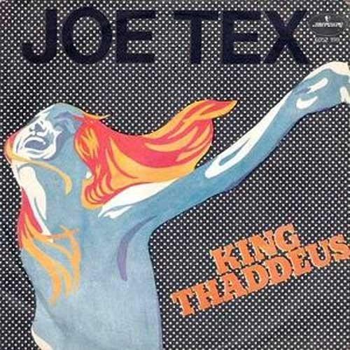 Joe Tex – King Thaddeus
