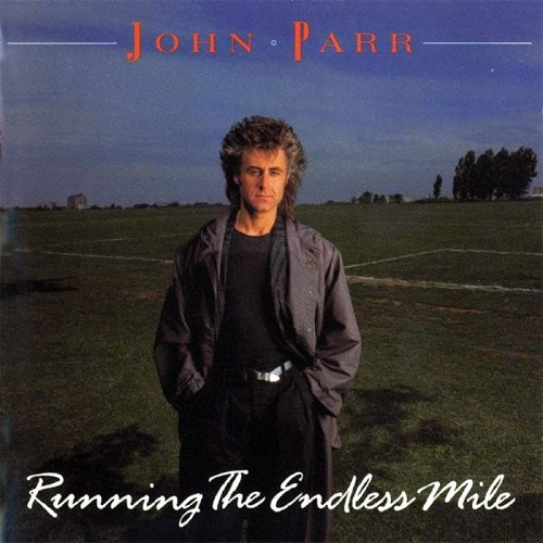 John Parr ‎– Running The Endless Mile