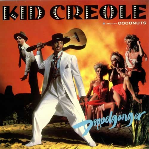 Kid Creole And The Coconuts – Doppelganger