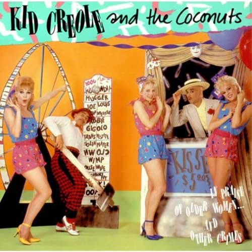 Kid Creole And The Coconuts ‎– In Praise Of Older Women And Other Crimes