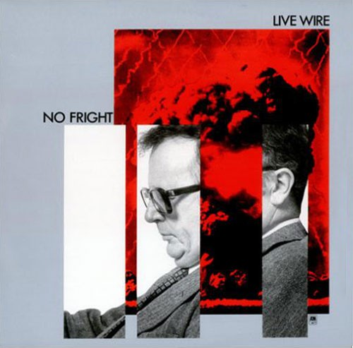 Live Wire ‎– No Fright