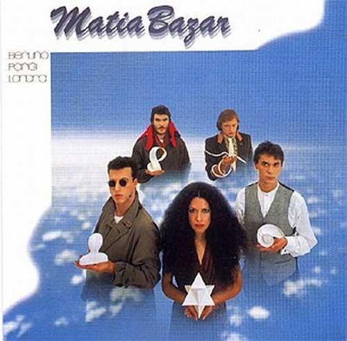 Matia Bazar – ... Berlino ... Parigi ... Londra