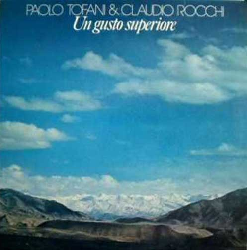 Paolo Tofani and Claudio Rocchi ‎– Un Gusto Superiore