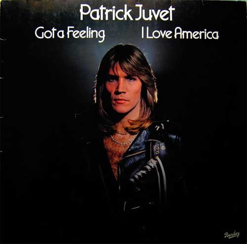 Patrick Juvet ‎– Got A Feeling - I Love America