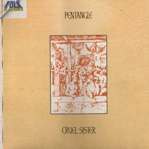 Pentangle – Cruel Sister (RE)