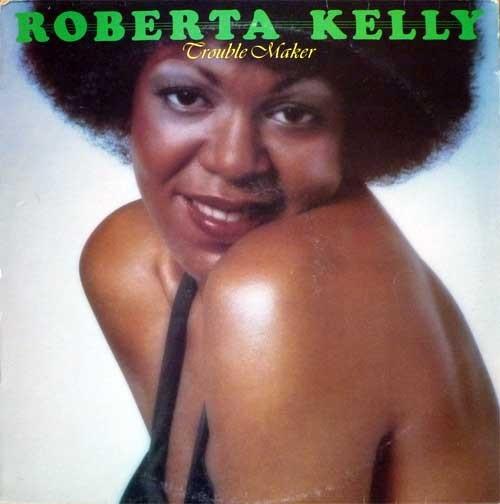 Roberta Kelly – Trouble Maker