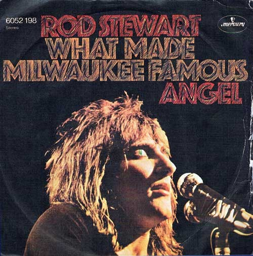 Rod Stewart – What Made Milwaukee Famous