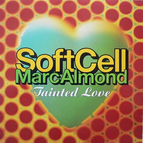 Soft Cell / Marc Almond ‎– Tainted Love