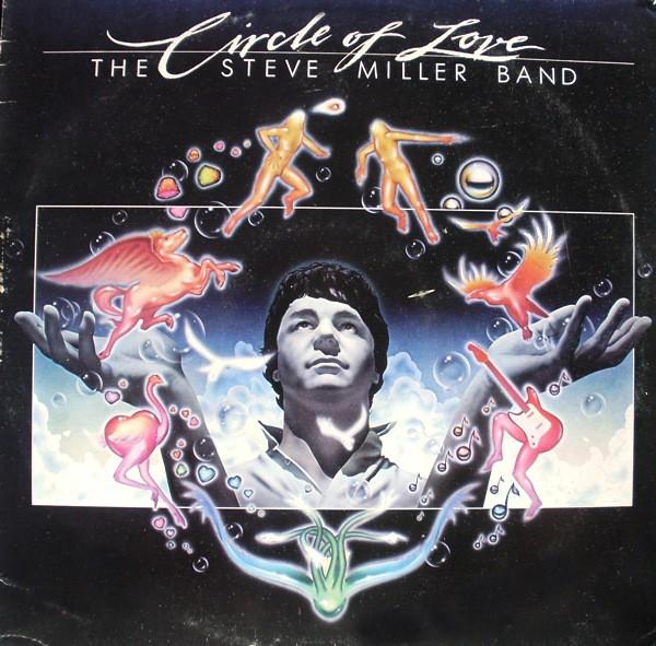 Steve Miller- Circle of love