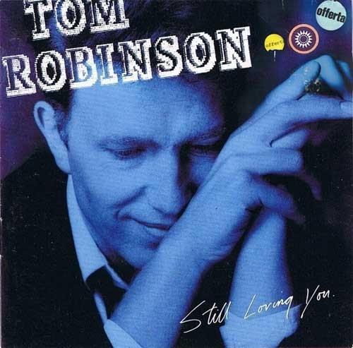 Tom Robinson – Still Loving You