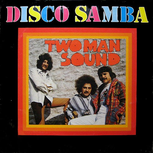 Two Man Sound ‎– Disco Samba
