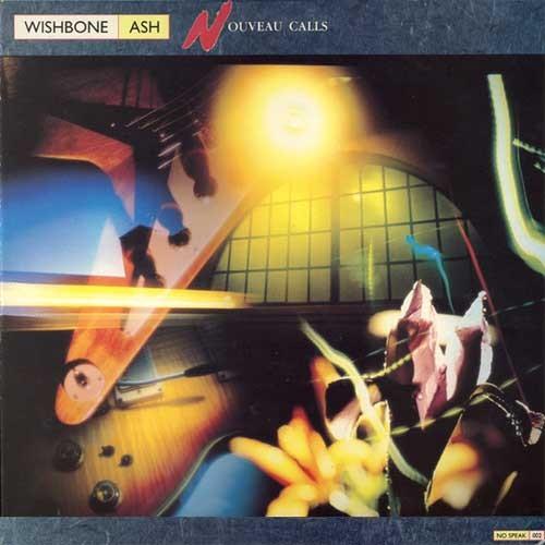 Wishbone Ash – Nouveau Calls