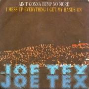 Joe Tex - Ain't gonna bump no more