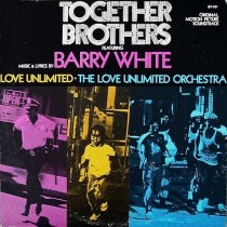 Barry White and Love Unlimited Orchestra – Together Brothers (Original Soundtrack)