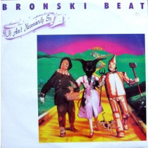 Bronski Beat ‎– It Ain't Necessarily So