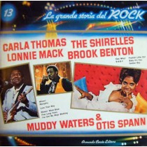 Carla Thomas /  Shirelles / Brook Benton / Muddy Waters ‎– La Grande Storia Del Rock 13