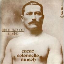 Colonnello Musch – Cacao / Colonnello Musch