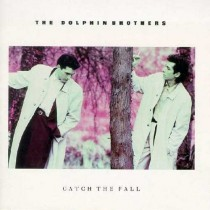 Dolphin Brothers ‎– Catch The Fall