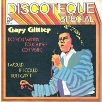Gary Glitter ‎– Do You Wanna Touch Me? (Oh Yeah)