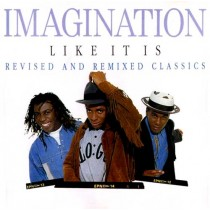 Imagination ‎– Like It Is – Revised and Remixed Classics