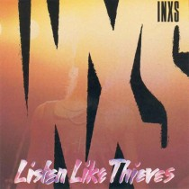 INXS ‎– Listen Like Thieves